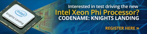 Interested in test driving the new Intel<sup>®</sup> Xeon Phi™ Processor &#8211; Codenamed Knights Landing (KNL)?